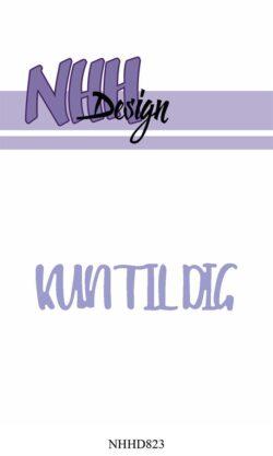 NHH Design Die – Kun til dig