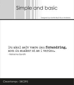 Simple and Basic stempel – Du skal selv være den forandring