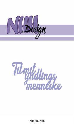 NHH Design Die – Til mit yndlings menneske