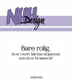 NHH Design Stempel – Bare rolig