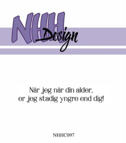 NHH Design Stempel – Når jeg når din alder